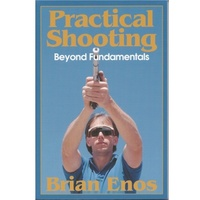Practical Shooting, Beyond Fundamentals - Brian Enos